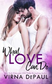 What Love Can Do: Sexy Small Town Contemporary Romance