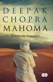 Mahoma: La historia del último profeta