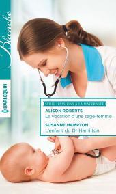 La vocation d'une sage-femme - L'enfant du Dr Hamilton: T3 - T4 - Passions à la maternité
