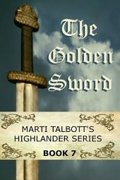The Golden Sword, Book 7: Marti Talbott's Highlander Series