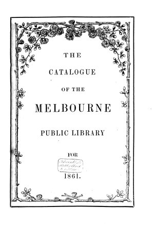 The Catalogue of the Melbourne Public Library for 1861 PDF