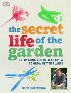 The Secret Life of the Garden PDF