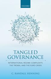 Tangled Governance: International Regime Complexity, the Troika, and the Euro Crisis