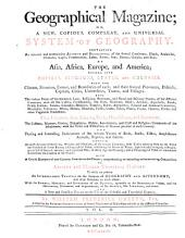 THE Geographical Magazine; OR A NEW, COPIOUS, COMPLEAT, AND UNIVERSAL SYSTEM OF GEOGRAPHY: CONTAINING An Accurate and Entertaining ACCOUNT and DESCRIPTION of the Several Continents, Islands ... and Bays, OF Asia, Africa, Europe, and America; DIVIDED INTO EMPIRES, KINGDOMS, STATES, AND COLONIES, WITH THE Climate, Situation, Extent and Boundaries of Each; and Their Several Provinces, Districts ... ALSO, The Various Forms of Government, Laws ... of the Different Countries; with All the Castles ... Herbs, and Other Vegetable Productions. Their Literature, Arts ... and Commerce. The Customs, Manners ... and Civil and Religious Ceremonies of the Inhabitants; with the Titles and Distinctions of Honour Peculiar to Each Country. AND Pleasing and Interesting Descriptions of the Infinite Variety of Birds ... and Insects. LIKEWISE, An Exact Account of the Coins, Weights and Measures, of the Various Countries; with Tables, Reducing Them to the Value and Standard of Great Britain; a Geographical Index, Containing the Names of Places, Alphabetically Arranged; a Biographical List of Learned, Eminent, and Ingenious Men, of Every Age and Country; and a Chronological Table of Remarkable Events from the Creation of the World. WITH A Concise HISTORY of Each Country, from the Earliest Periods; Comprehending an Interesting and Entertaining Compendium OF ANCIENT AND MODERN UNIVERSAL HISTORY. To which are Prefixed An INTRODUCTORY TREATISE on the Sciences of GEOGRAPHY AND ASTRONOMY; and Their Relation to Each Other: With the FIGURES, MOTIONS, and DISTANCES of the PLANETS, Agreeable to the NEWTONIAN System, and the Observations, Discoveries, and Improvements, of Dr. HALLEY, Mr. FERGUSON, and Others. AND A New and Familiar GUIDE to the Use of the Celestial and Terrestrial GLOBES, Volume 2