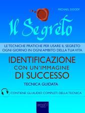 Il Segreto. Identificazione con un'immagine di successo: Tecnica guidata