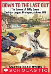 Down to the Last Out, The Journal of Biddy Owens, The Negro Leagues