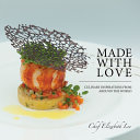 Made with Love: Culinary Inspirations from Around the World