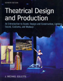 Theatrical Design and Production  An Introduction to Scene Design and Construction  Lighting  Sound  Costume  and Makeup