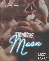 Trial by Moon (#1, Trial Series)