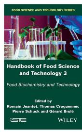 Handbook of Food Science and Technology 3: Food Biochemistry and Technology