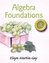 Algebra Foundations: Prealgebra, Introductory Algebra, & Intermediate Algebra (2- downloads)