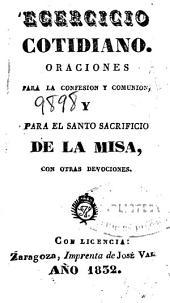 Egercicio cotidiano: oraciones para la confesion y comunion, y para el santo sacrificio de la misa, con otras devociones