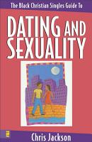 The Black Christian Singles Guide to Dating and Sexuality PDF