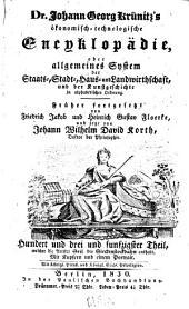 Oekonomische encyklopädie, oder Allgemeines system der staats- stadt- haus- u. landwirthschaft, in alphabetischer ordnung: Band 153