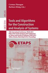 Tools and Algorithms for the Construction and Analysis of Systems: 18th International Conference, TACAS 2012, Held as Part of the European Joint Conferences on Theory and Practice of Software, ETAPS 2012, Tallinn, Estonia, March 24 -- April 1, 2012, Proceedings