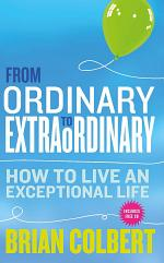 From Ordinary to Extraordinary – How to Live An Exceptional Life