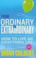 From Ordinary to Extraordinary     How to Live An Exceptional Life PDF