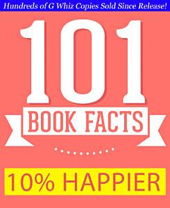 10  Happier   101 Amazing Facts You Didn t Know Book