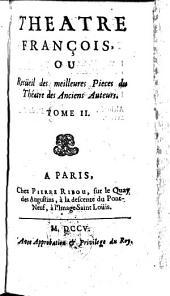 Theatre françois, ou, Recueil des meilleures pieces de theatre des anciens auteurs: Volume2