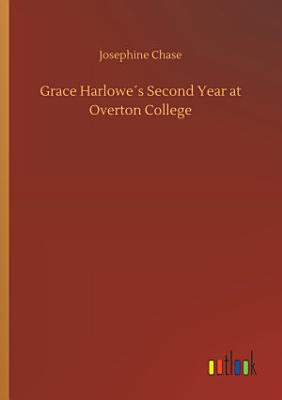 Grace Harlowe   s Second Year at Overton College