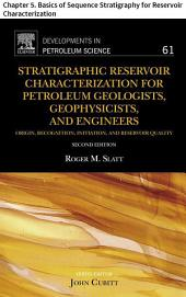 Stratigraphic Reservoir Characterization for Petroleum Geologists, Geophysicists, and Engineers: Chapter 5. Basics of Sequence Stratigraphy for Reservoir Characterization, Edition 2