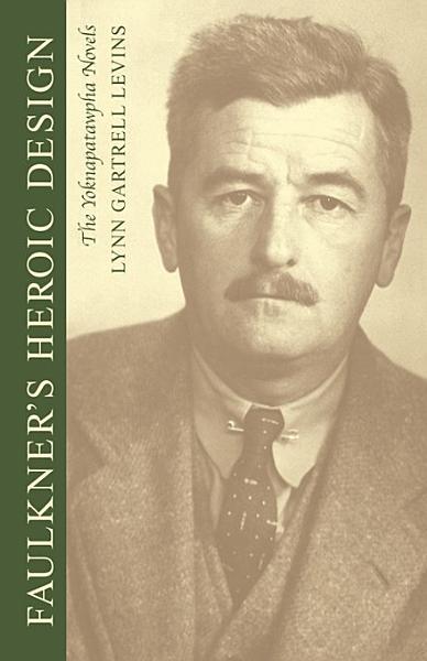 Faulkner s Heroic Design PDF