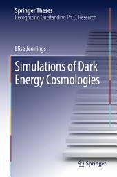 Simulations of Dark Energy Cosmologies