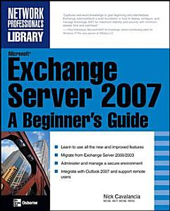 Microsoft Exchange Server 2007  A Beginner s Guide