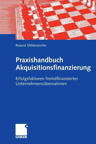 Praxishandbuch Akquisitionsfinanzierung PDF