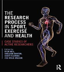 The Research Process In Sport Exercise And Health Book PDF