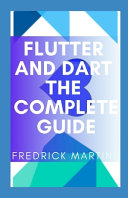Flutter And Dart The Complete Guide