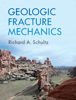 Geologic Fracture Mechanics