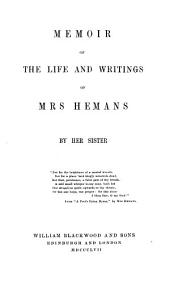 The Works of Mrs. Hemans: With a Memoir of Her Life, Volume 1
