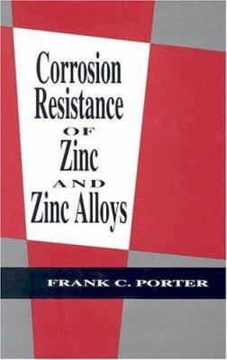 Corrosion Resistance of Zinc and Zinc Alloys PDF