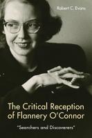 The Critical Reception of Flannery O Connor  1952 2017 PDF