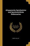 Altspanische Sprichw  rter Und Sprichw  rtliche Redensarten PDF