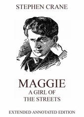 Maggie: A Girl of the Streets (Annotated Edition)