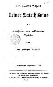 Martin Luthers kleiner Katechismus: mit beweisenden und erläuternden Sprüchen aus der heiligen Schrift