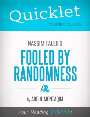 Quicklet on Nassim Taleb s Fooled by Randomness  CliffNotes like Summary