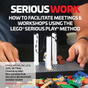 How to Facilitate Meetings   Workshops Using the LEGO Serious Play Method PDF