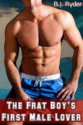 The Frat Boy's First Male Lover (Gay First Time Erotica)