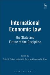 International Economic Law: The State and Future of the Discipline