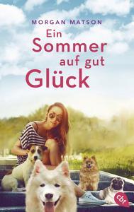 Ein Sommer auf gut Gl  ck PDF