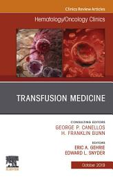 Transfusion Medicine, An Issue of Hematology/Oncology Clinics of North America