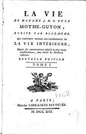 La vie de Madame J.M.B. de La Mothe-Guyon: écrite par elle-même : qui contient toutes les expériences de la vie intérieure [...], Volume33