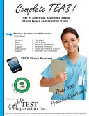 Complete Teas  Test of Essential Academic Skills Study Guide and Practice Tests