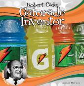 Robert Cade: Gatorade Inventor: Gatorade Inventor