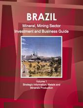 Brazil Mineral & Mining Sector Investment and Business Guide