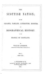 The Scottish Nation: Or, The Surnames, Families, Literature, Honours, and Biographical History of the People of Scotland, Part 1