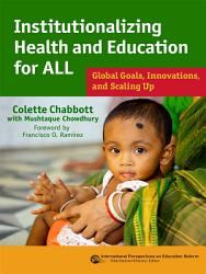 Institutionalizing Health And Education For All Book PDF